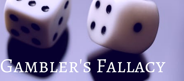 Introducing You about The Gambler's Fallacy